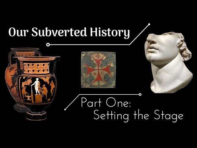 Conspiracy? Our Subverted History, Part 1 - Setting the Stage