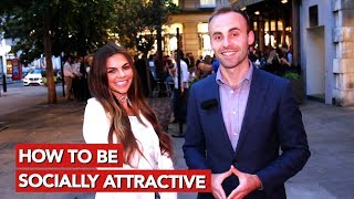 How to be socially attractive?