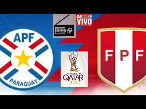 Paraguay vs Peru en vivo - Eliminatorias Qatar 2022 Radio