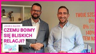 Czemu boimy się bliskich relacji? Jakub B. Bączek, 20m2 talk-show, odc. 325