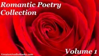 Romantic Poetry Collection Volume 1 - FULL AudioBook   Greatest Audio Books   Poems Poetry Poets