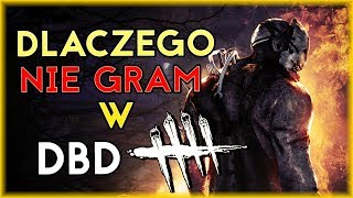 DLACZEGO NIE GRAM W DEAD BY DAYLIGHT? | Dead By Daylight [#115] | BLADII