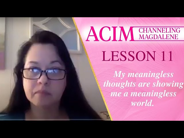 Channeling Mary Magdalene on ACIM Lesson #11