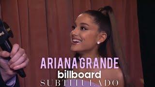 Entrevista de Ariana Grande con Billboard [SUBTITULADO]