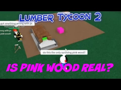 Roblox:Lumber Tycoon 2:Is Pink Wood Real?