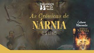 DIÁLOGOS | As Crônicas de Nárnia - C. S. Lewis