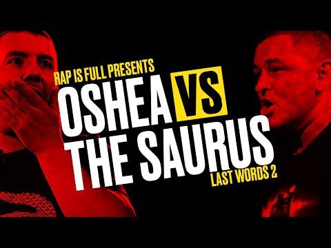 THE SAURUS VS OSHEA - LAST WORDS 2- RAP IS FULL