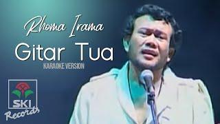 Rhoma Irama - Gitar Tua (Karaoke Version)