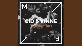 Provided to YouTube by Spinnin' Records Take Your Place · CID & VIN...
