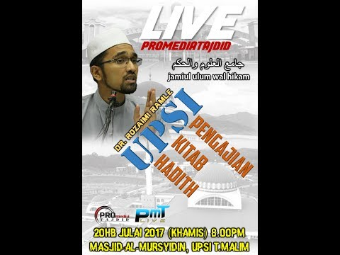 20-07-2017 Dr Rozaimi Ramle : Wasiat Nabi S.A.W.  | Jami'ul Ulum wal Hikam hadis ke-28