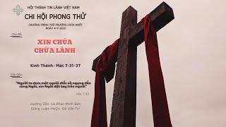 HTTL PHONG THỬ - Chương trình thờ phượng Chúa - 04/07/2021