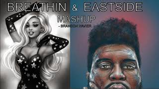 Breathin & Eastside Mashup - Ariana & Khalid