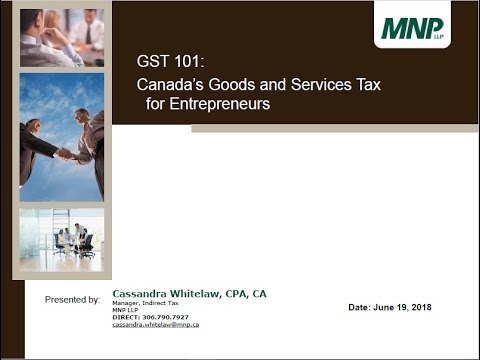 GST 101: Canada's Goods And Services Tax For Entrepreneurs