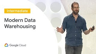 Modern Data Warehousing with BigQuery (Cloud Next '19)