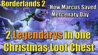 Borderlands 2 2 Legendarys in Marcus Chest on Mercenary day DLC
