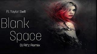 Blank space - taylor swift | dj rit'z ...