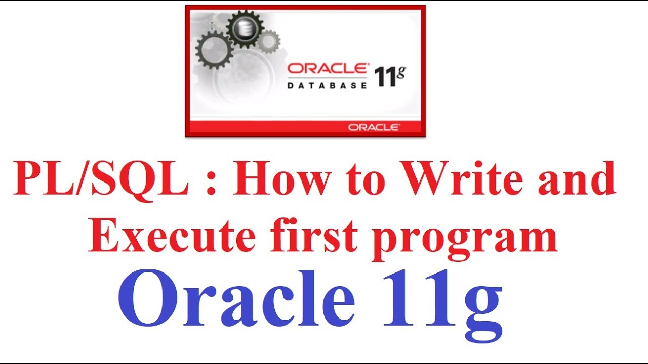 how to write pl sql program in oracle 11g