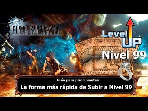 Final Fantasy XV | Tips y Trucos | La forma más rápida de Subir a Nivel 99 (SIN USAR MAGIA)