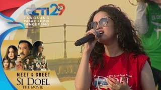 MEET GREET SI DOEL THE MOVIE Wizzy Selamat Jalan Kekasih 5 Agustus 2018