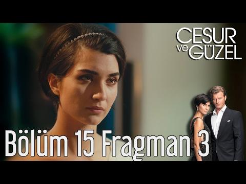 Cesur ve Güzel 15. Bölüm 3. Fragman
