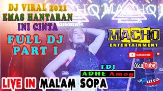 Download FULL DJ PART I | OT MACHO | FDJ ADHE AMOY Bpm | LIVE IN SOPA | DJ VIRAL 2021 | EMAS HANTARAN |