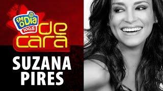 FM O Dia De Cara com Suzana Pires