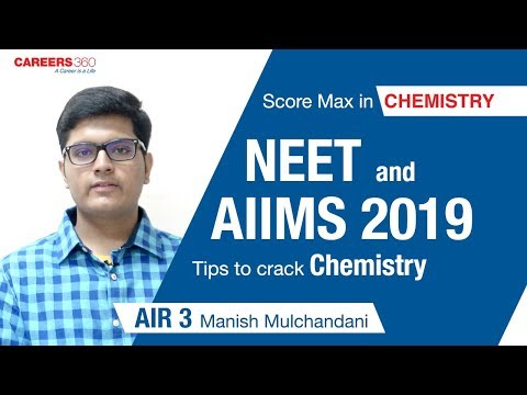 Tips to Crack Chemistry of NEET & AIIMS 2019 | AIR 3 Manish Mulchandani | Careers360