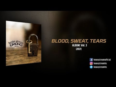 Heavy Stream - Blood, Sweat, Tears (2017)