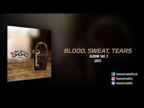 Heavy Stream - Blood, Sweat, Tears (2017)