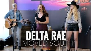 I Moved South - Delta Rae (Acoustic)