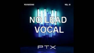 Pentatonix - Rather Be (NO LEAD VOCAL)