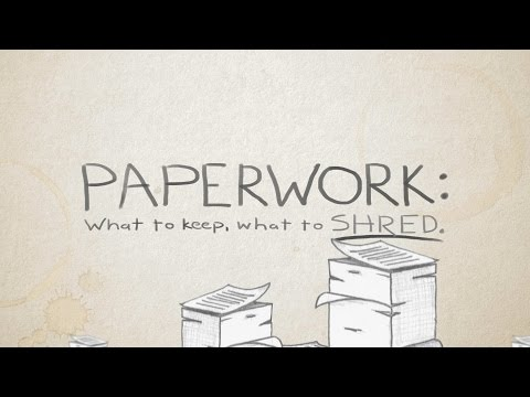 Paperwork: What to keep. What to shred.