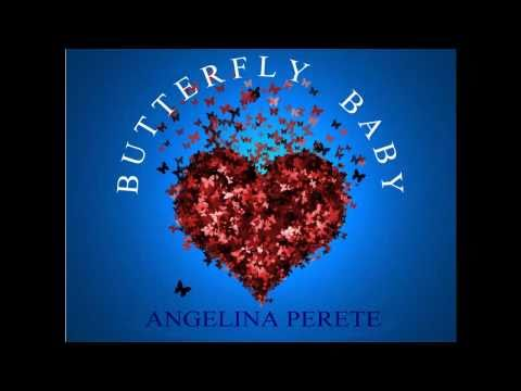 Butterfly Baby (with lyrics) : Angelina Perete