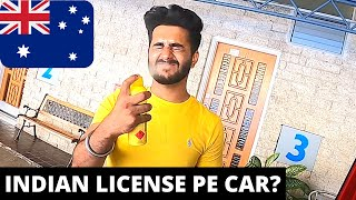 CAN STUDENTS DRIVE CAR IN AUSTRALIA WITH INDIAN LICENSE?