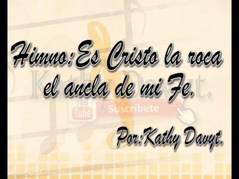 Himno: Es Cristo La Roca El Ancla De Mi Fe | MÚSICA CRISTIANA CON LETRA.