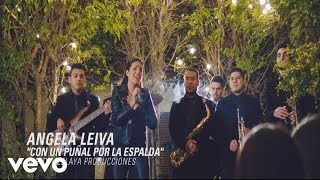 "Music Video by Angela Leiva performing ""Con un puñal por la espalda..."