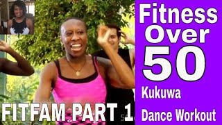 Fitness Over 50 Women ( Kukuwa  African Dance Workout)