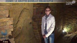 Osimo: le grotte gioiello della città