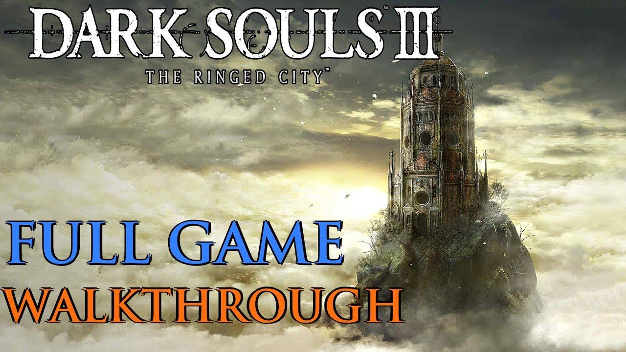Dark Souls 2 2014 All Cutscenes Walkthrough Gameplay: Dark Souls 3 The Ringed City Gameplay Walkthrough FULL