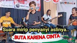 Suaranya mirip penyanyi aslinya - Buta karena cinta - Rizal Pahlevi Bintang Audio