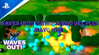 Waves Out! Último juego del plus mayo 2021