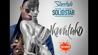 Sheebah -  Nkwatako Remix ft.  Solidstar