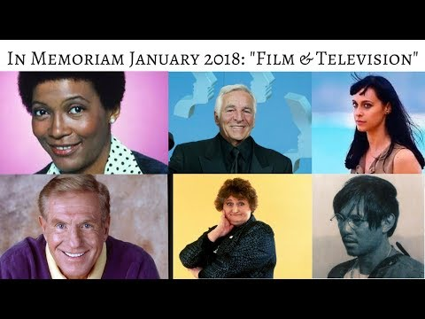 In Memoriam January 2018 Stars we lost in TV & Film #InMemoriam