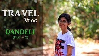 0f700ea28bf Dandeli Travel Vlog ( Part 2 )