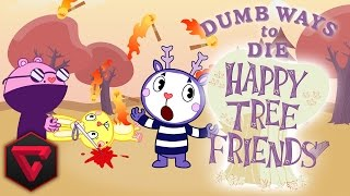 DUMB WAYS TO DIE: HAPPY TREE FRIENDS EDITION
