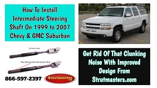 How To Replace The Intermediate Steering Shaft On A Chevrolet Suburban