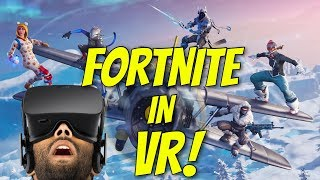 FORTNITE IN VIRTUAL REALITY! SO COOL!