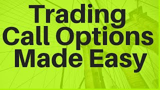Trading Call Options Made Easy (2020)