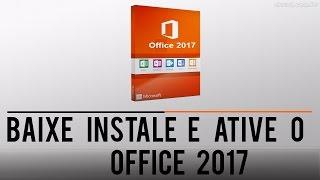 Como Baixar instalar e ativar Office 2017 Completo