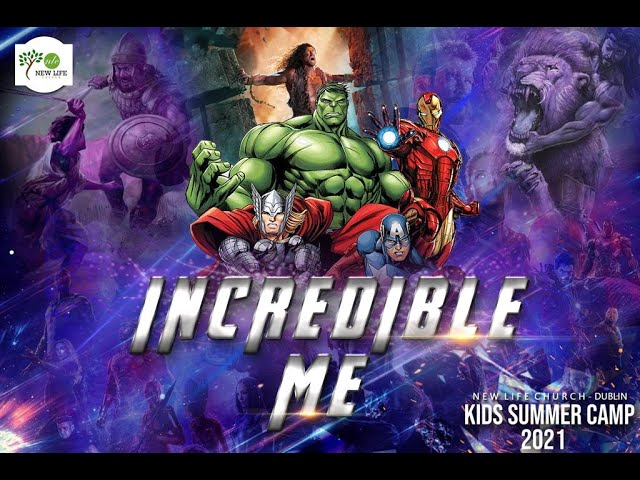 INCREDIBLE ME - FINALE - Kids Summer Camp   New Life Church Dublin   July 2021